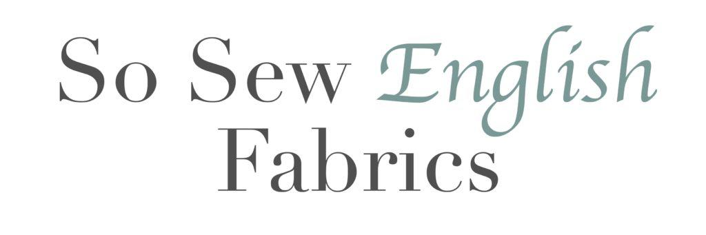 So Sew English Fabrics