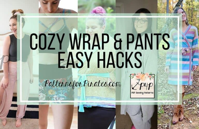 Cozy Pants and Wrap – Easy Hacks