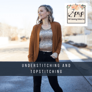 P4P University Understitching and Topstitching